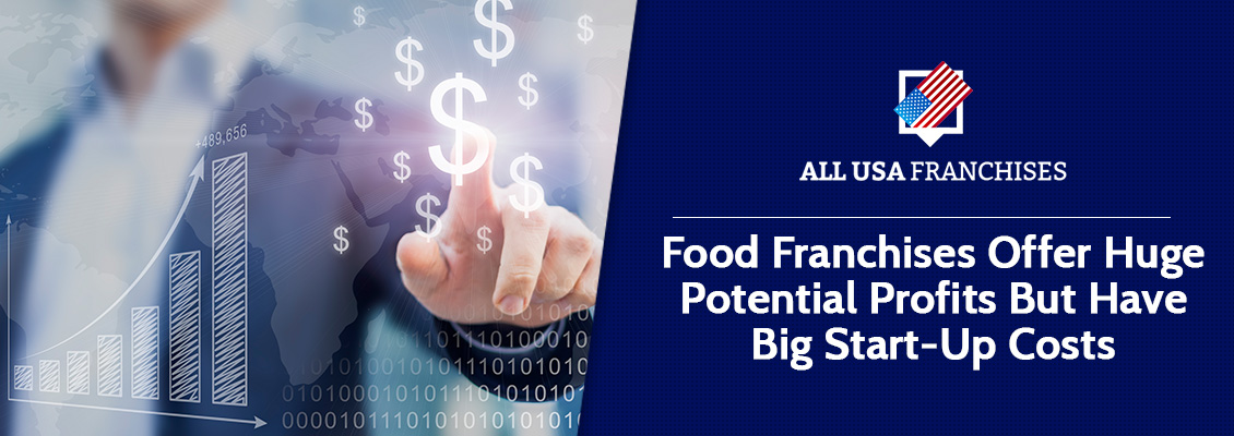 Food Franchises Big Potential Profits